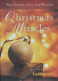 Christmas Miracles: True Stories of Joy and Wonder   -