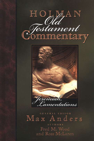 Jeremiah & Lamentations: Holman Old Testament Commentary [HOTC]   -     Edited By: Max Anders     By: Fred M. Wood, Ross McLaren