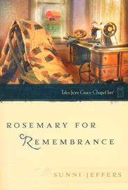Rosemary for Remembrance, Tales from Grace Chapel Inn   -     By: Sunni Jeffers
