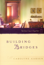 Building Bridges, Tales from Grace Chapel Inn   -     By: Carolyne Aarsen