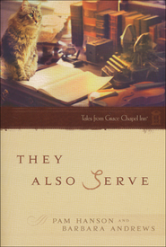 They Also Serve, Tales from Grace Chapel Inn   -     By: Barbara Andrews, Pam Hanson