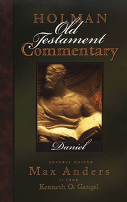 Daniel: Holman Old Testament Commentary [HOTC]   -              Edited By: Max Anders                   By: Kenneth O. Gangel