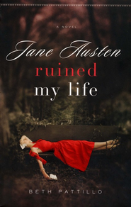 Jane Austen Ruined My Life, Jane Austen Series #1   -     By: Beth Pattillo