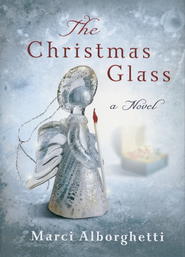 The Christmas Glass  -     By: Marci Alborghetti