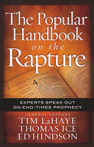 The Popular Handbook on the Rapture: Experts Speak Out on End-Times Prophecy  -