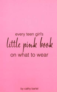 Little Pink Book on What to Wear   -     By: Cathy Bartel