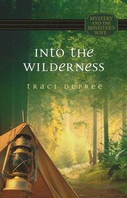 Into the Wilderness  -     By: Traci Dupree