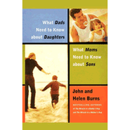 What Dads Need to Know About Daughters/What Moms Need to Know About Sons - eBook  -     By: John Burns, Helen Burns