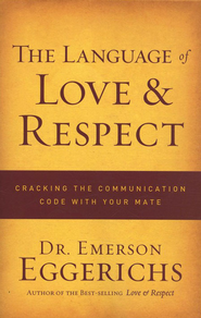 The Language of Love & Respect The Language of Love & Respect: Cracking the - Slightly Imperfect  -     By: Emerson Eggerichs