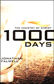 1000 Days: The Ministry Of Christ   -              By: Jonathan Falwell
