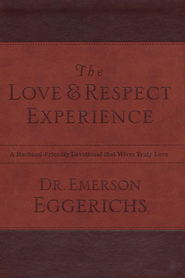The Love & Respect Experience   -     By: Dr. Emerson Eggerichs