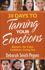 30 Days to Taming Your Emotions  -              By: Deborah Smith-Pegues