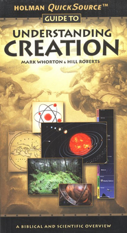 Holman QuickSource Guide to Understanding Creation  -              By: Mark Whorton, Hill Roberts