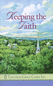 Keeping the Faith, Tales From Grace Chapel Inn Series   -     By: Pam Hanson, Barbara Andrews