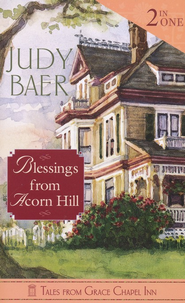 Blessings from Acorn Hill, 2 Volumes in 1   -              By: Judy Baer
