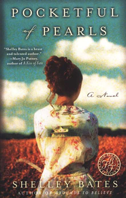 Pocketful of Pearls: A Novel   -     By: Shelley Bates