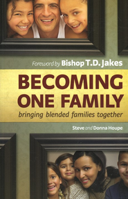 Becoming One Family: Bringing Blended Families Together   -     By: Steve Houpe, Donna Houpe