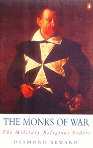 The Monks of War: The Military Religious Orders   -     By: Desmond Seward