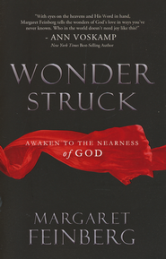 Wonderstruck: Awaken to the Nearness of God -<br /><br /><br /><br /><br /> By: Margaret Feinberg</p><br /><br /><br /><br /> <p>