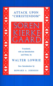 Attack Upon Christendom       -     By: Soren Kierkegaard