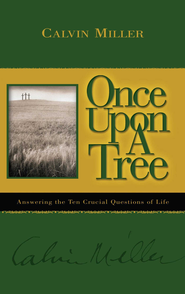 Once Upon a Tree - eBook  -     By: Calvin Miller