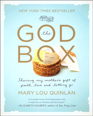 The God Box: Sharing My Mother's Gift of Faith, Love, and Letting Go  -              By: Mary Lou Quinlan