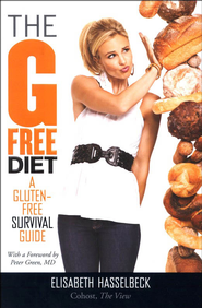 The G-Free Diet: A Gluten-Free Survival Guide   -     By: Elizabeth Hasselbeck