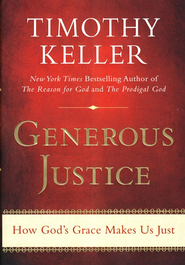 Generous Justice: Finding Grace in God Through Practicing Justice - Slightly Imperfect  -     By: Timothy Keller