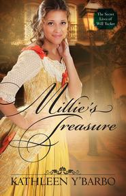 Millie's Treasure, Secret Lives of Will Tucker Series #2   -              By: Kathleen Y'Barbo