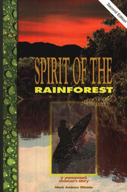 Spirit of the Rainforest, 2nd ed. A Yanomamo Shaman's Story  -     By: Mark Andrew Ritchie