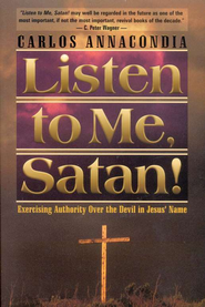 Listen to Me, Satan!       -     By: Carlos Annacondia