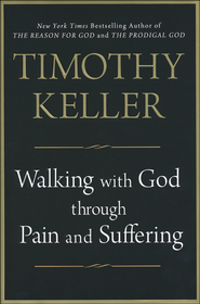 Walking With God Through Pain and Suffering  -              By: Timothy Keller