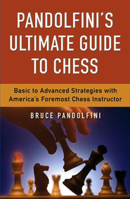 Pandolfini's Ultimate Guide to Chess - eBook  -     By: Bruce Pandolfini