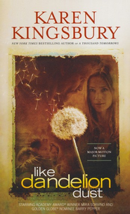 Like Dandelion Dust, Movie Edition, Mass Market   -     By: Karen Kingsbury