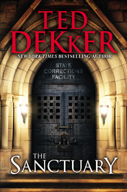 The Sanctuary   -              By: Ted Dekker