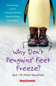 Why Don't Penguins' Feet Freeze?: And 114 Other Questions - eBook  -     By: NewScientist