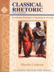 Classical Rhetoric with Aristotle   -     By: Martin Cothran