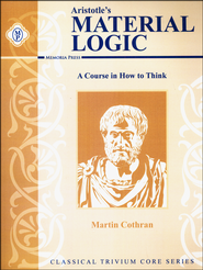 Material Logic, Student Text 2nd Ed.   -              By: Martin Cothran