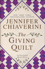 The Giving Quilt, An Elm Creek Quilts Novel   -              By: Jennifer Chiaverini