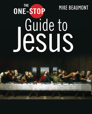 The One-Stop Guide to Jesus  -     By: Mike Beaumont