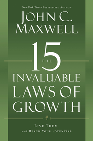 The 15 Invaluable Laws Of Growth : Live Them And Reach Your Potential  -     