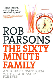 The Sixty-Minute Family   -     By: Rob Parsons