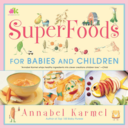 Superfoods: For Babies and Children - eBook  -     By: Annabel Karmel