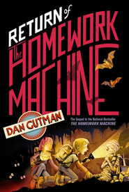 Return of The Homework Machine  -     By: Dan Gutman