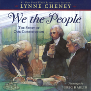 We the People: The Story of Our Constitution   -     By: Lynne Cheney