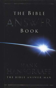 The Bible Answer Book  -              By: Hank Hanegraaff