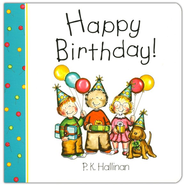 Happy Birthday! Board Book    -     By: P.K. Hallinan     Illustrated By: P.K. Hallinan