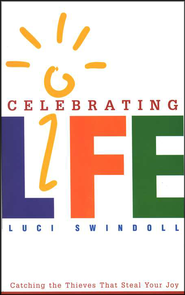 Celebrating Life: Catching the Thieves That Steal Your Joy   -     By: Luci Swindoll