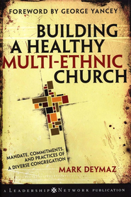 Building a Healthy Multi-Ethnic Church: Mandate, Commitments and Practices of a Diverse Congregation  -     By: Mark DeYmaz