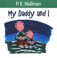 My Daddy and I   -     By: P.K. Hallinan     Illustrated By: P.K. Hallinan